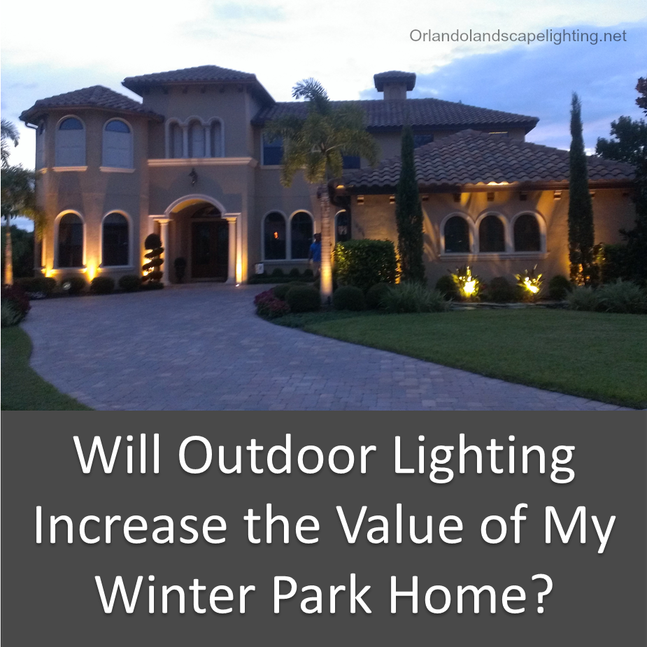 Will Outdoor Lighting Increase the Value of My Winter Park Home?