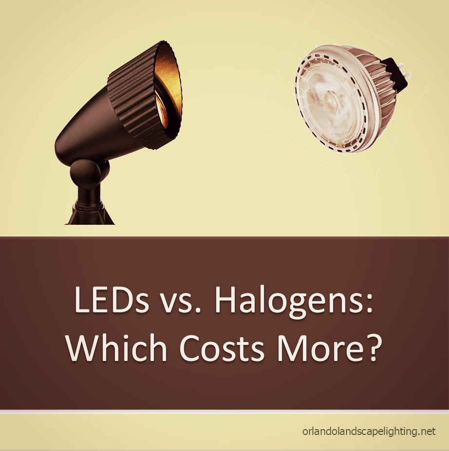 Outdoor LED Bulbs Cost More than Halogen: Fact or Myth?